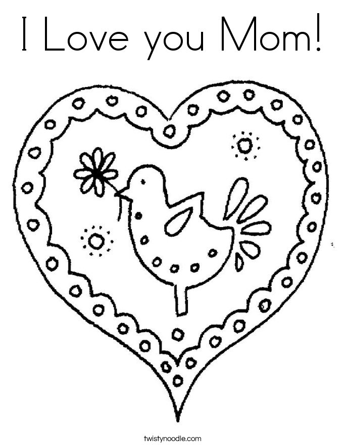 I Love you Mom Coloring Page - Twisty Noodle