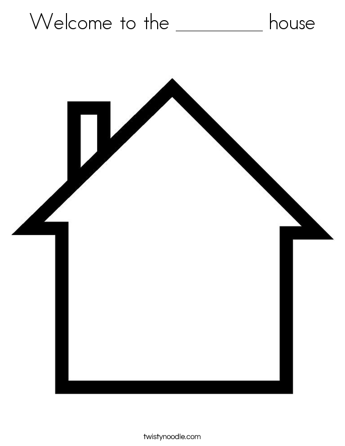 Welcome to the _________ house Coloring Page