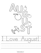 I Love August Handwriting Sheet