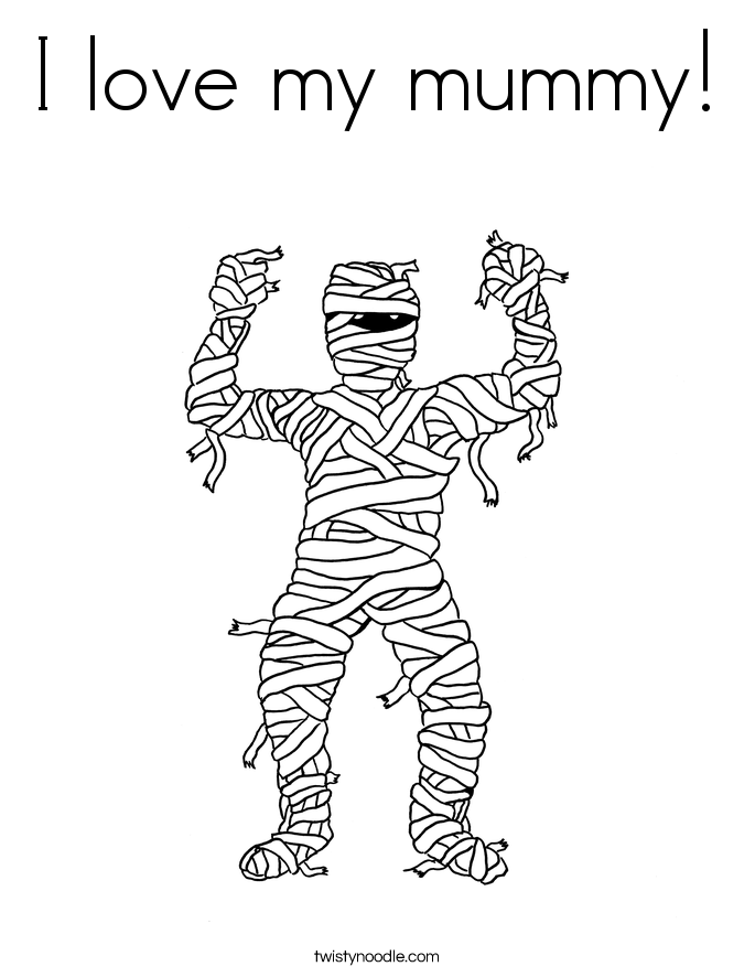 I love my mummy Coloring Page Twisty Noodle