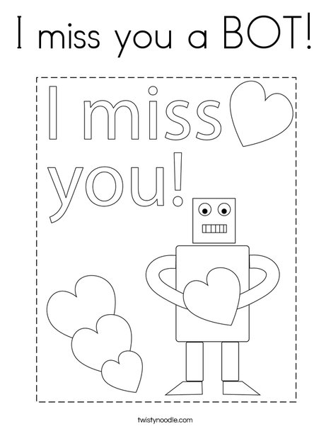 I miss you a BOT! Coloring Page