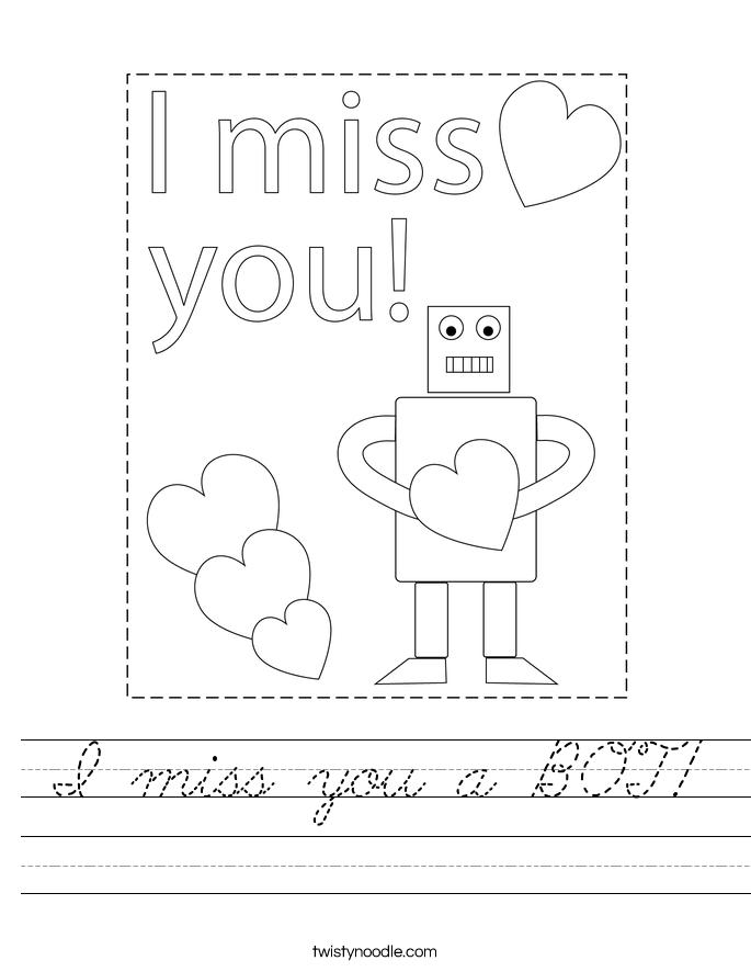 I miss you a BOT! Worksheet