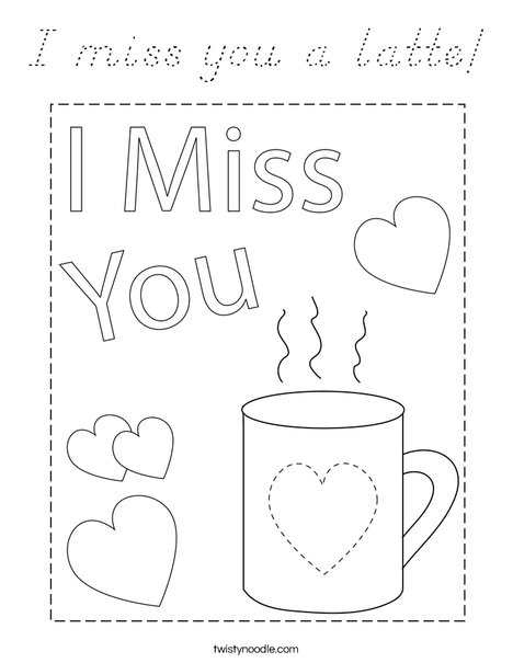 I miss you a latte! Coloring Page