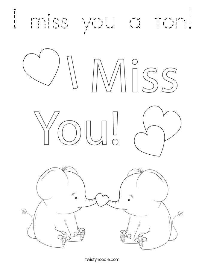 I miss you a ton! Coloring Page