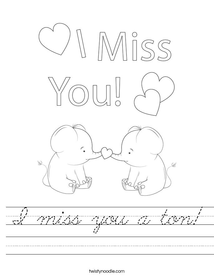 I miss you a ton! Worksheet