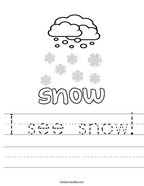 I see snow Handwriting Sheet