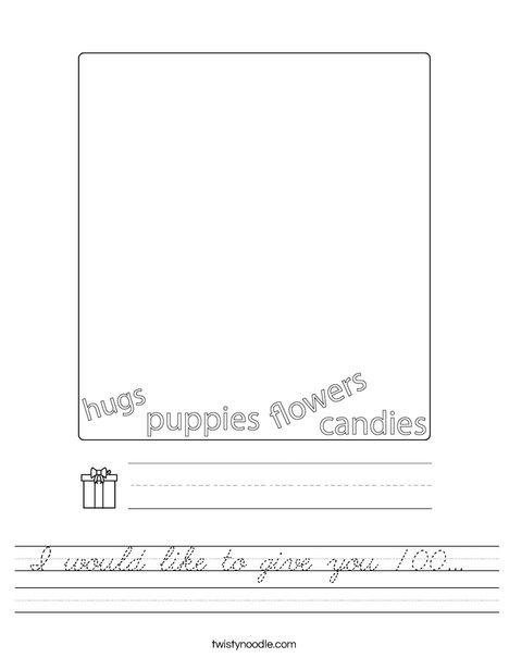 I would like to give you 100... Worksheet