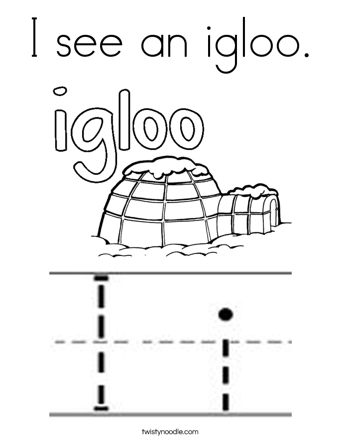 I see an igloo. Coloring Page