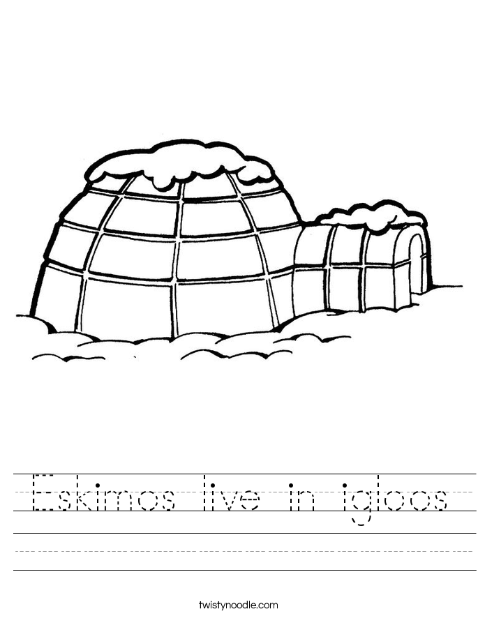 Eskimos live in igloos Worksheet