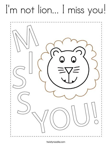 I'm not lion... I miss you! Coloring Page