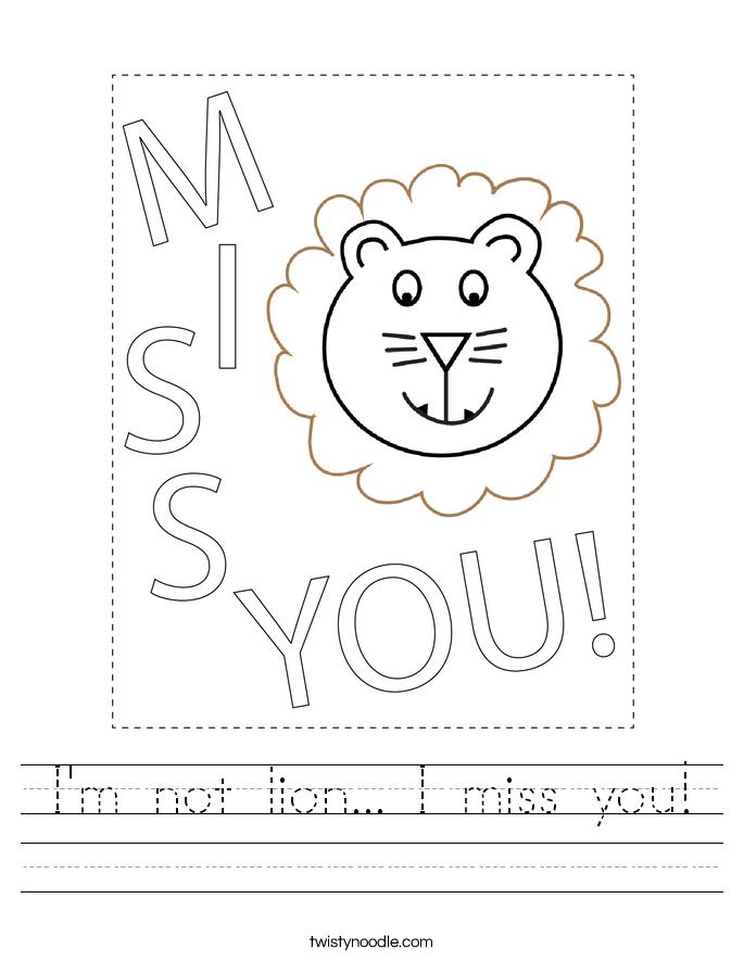 I'm not lion... I miss you! Worksheet