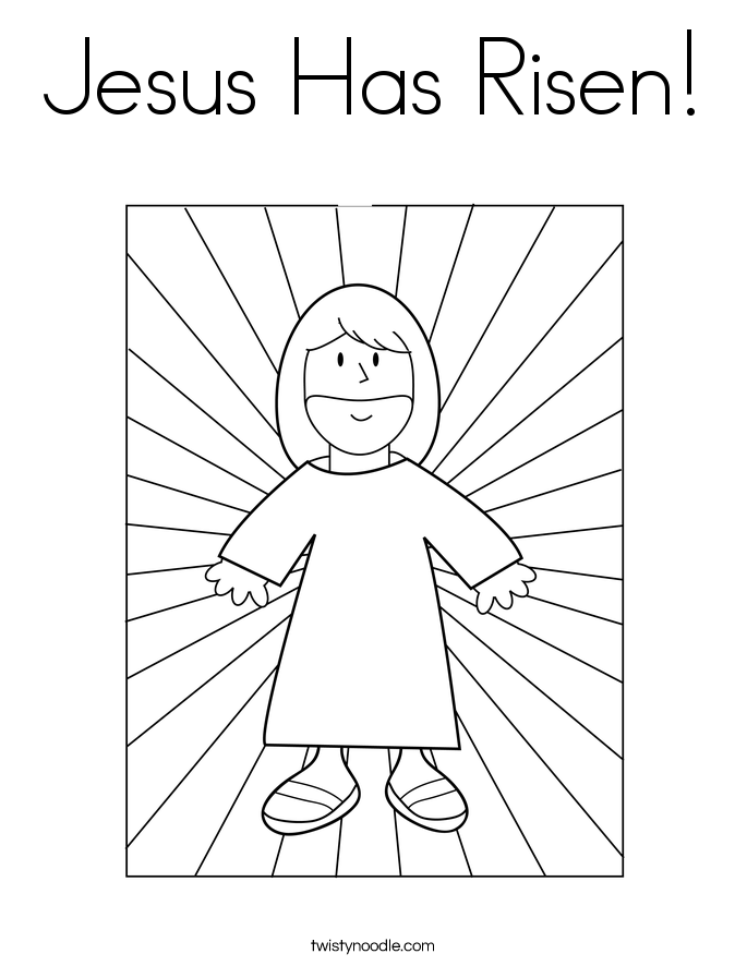 Jesus Has Risen Coloring Page Twisty Noodle