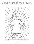Jesus hears all my prayers. Coloring Page