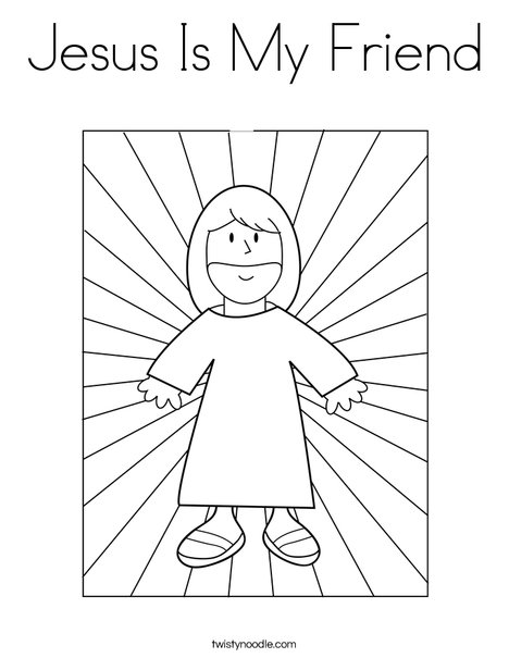 Jesus Is My Friend Coloring Page - Twisty Noodle