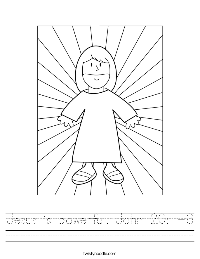Jesus is powerful. John 20:1-8 Worksheet