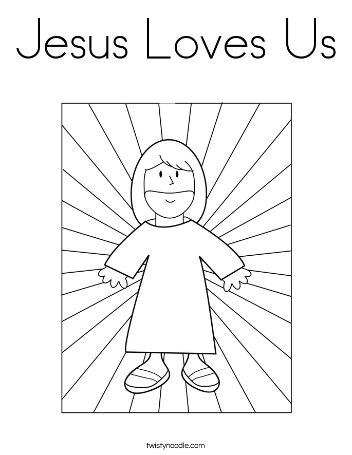 Jesus Loves Us Coloring Page Twisty Noodle