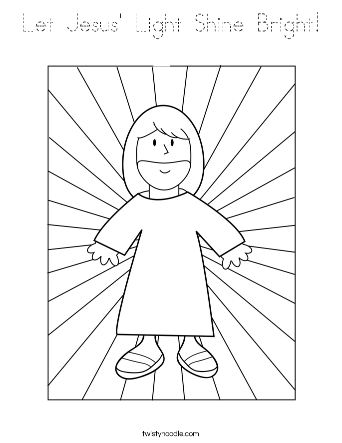 shine for jesus coloring pages | Let Jesus' Light Shine Bright Coloring Page - Tracing ...