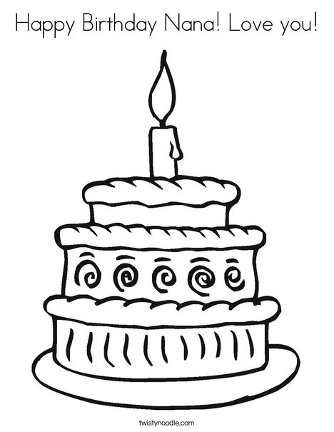 Happy Birthday Nana Love you Coloring Page - Twisty Noodle