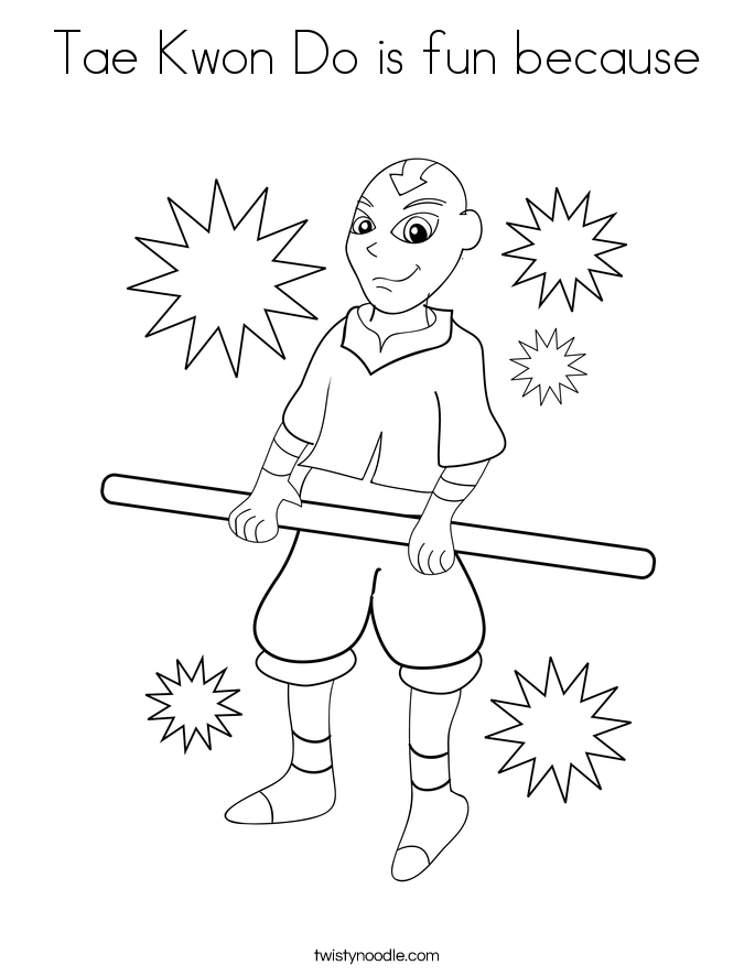 Tae Kwon Do is fun because Coloring Page