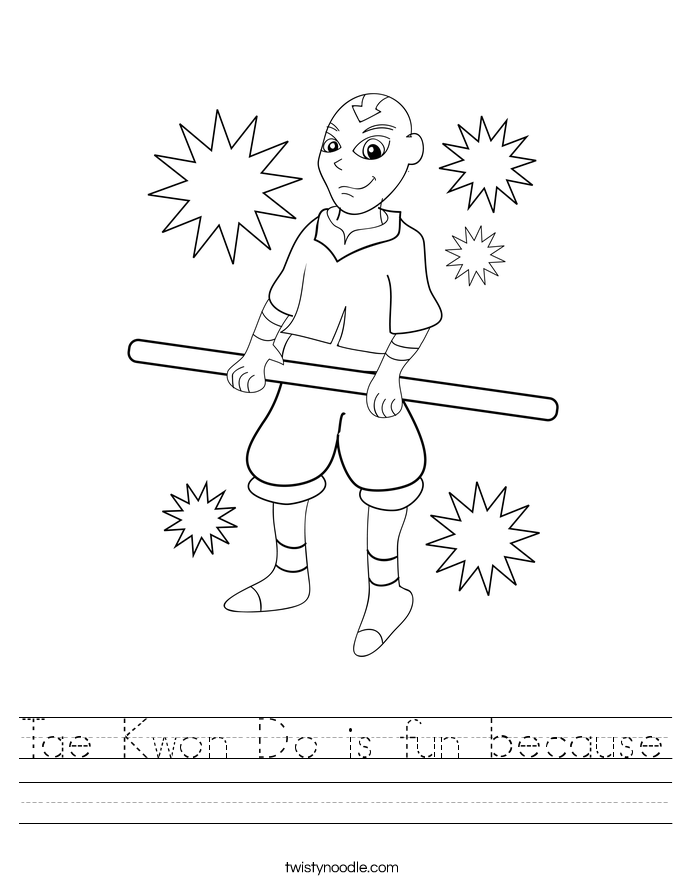 Tae Kwon Do is fun because Worksheet