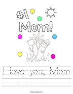 I love you, Mom Handwriting Sheet