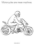 Motorcycles are mean machines.Coloring Page