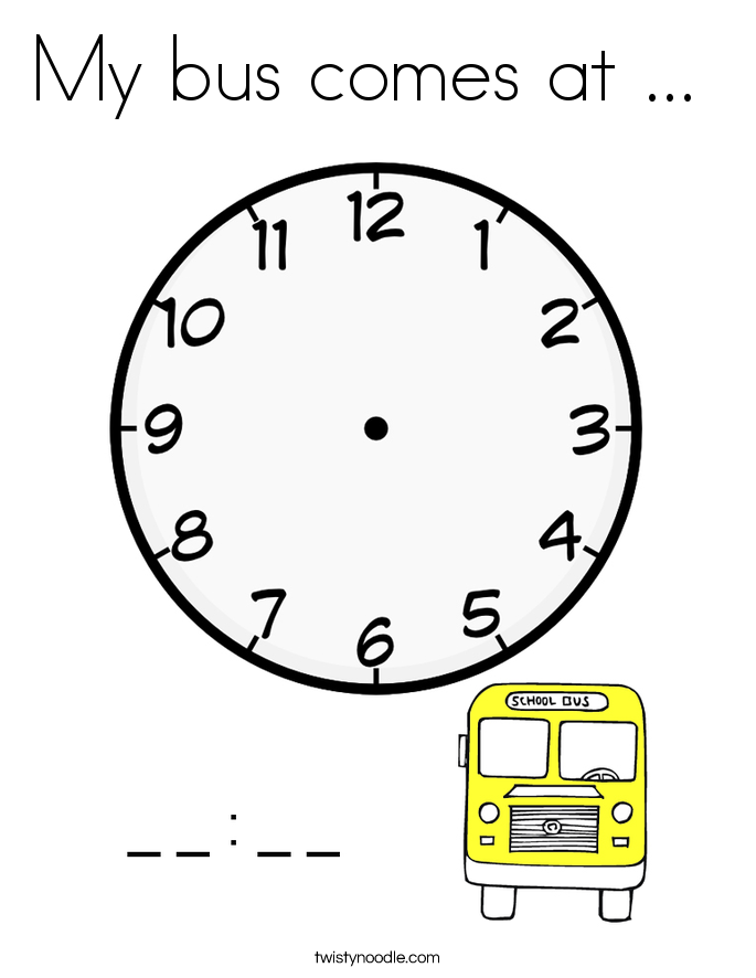 My bus comes at ...  Coloring Page