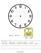 My bus comes at   Handwriting Sheet