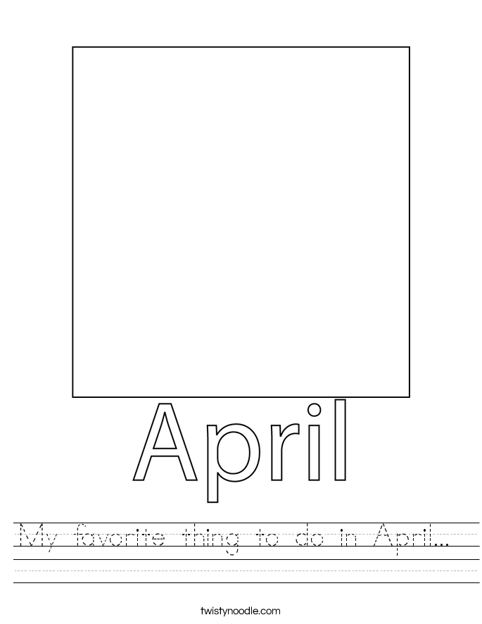 My favorite thing to do in April...  Worksheet