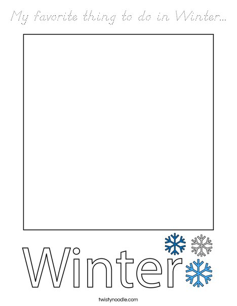 My Favorite thing to do in Winter... Coloring Page