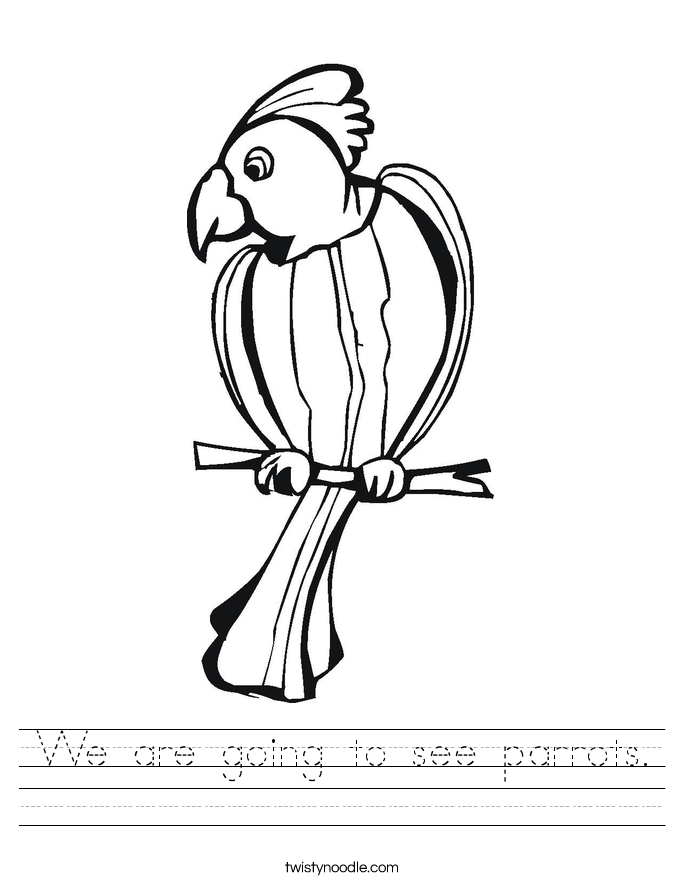 We are going to see parrots. Worksheet