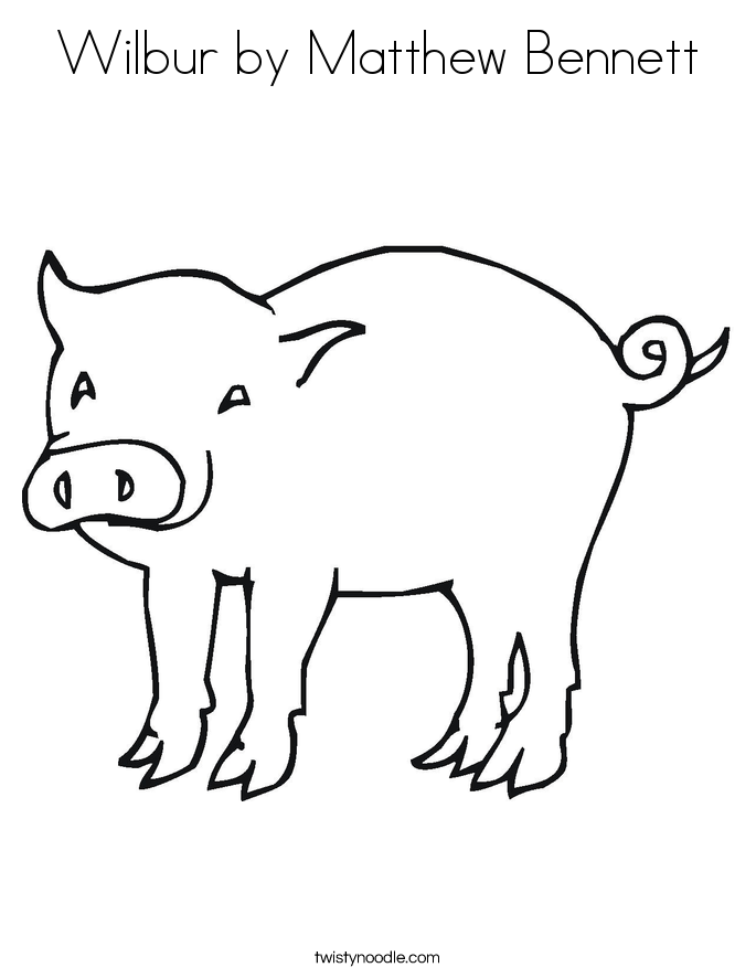 wilbur pig coloring pages | Wilbur by Matthew Bennett Coloring Page - Twisty Noodle