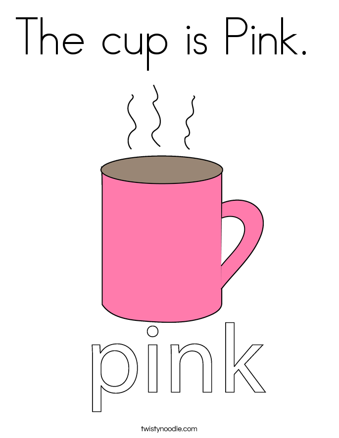 The cup is Pink.  Coloring Page