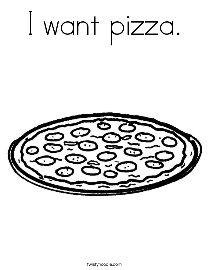 I want pizza. Coloring Page
