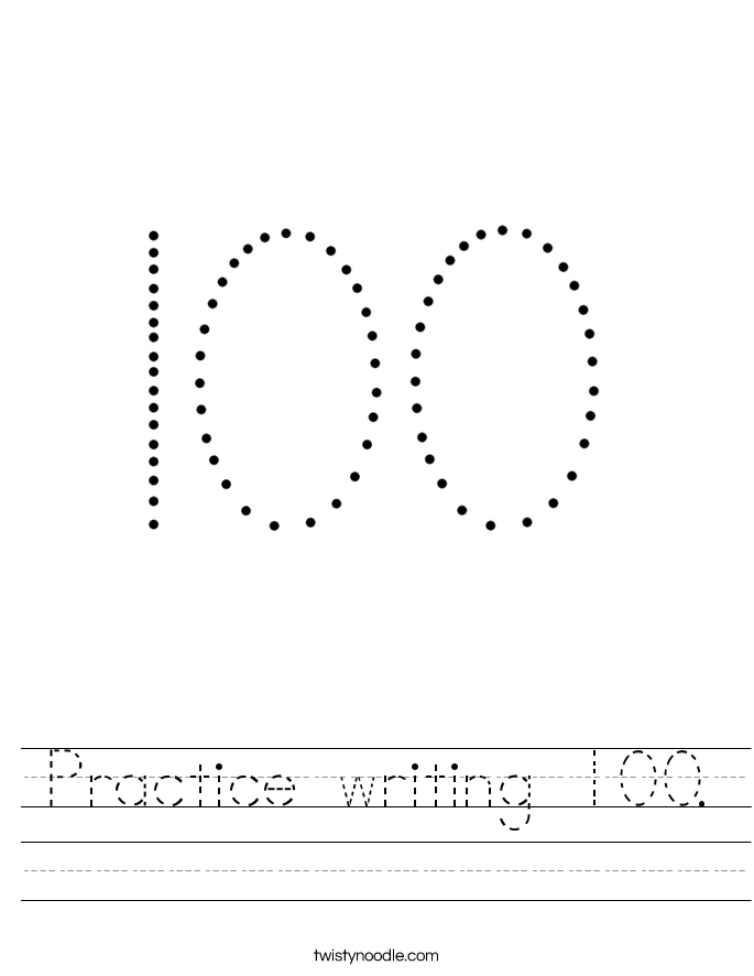 Practice writing 100. Worksheet