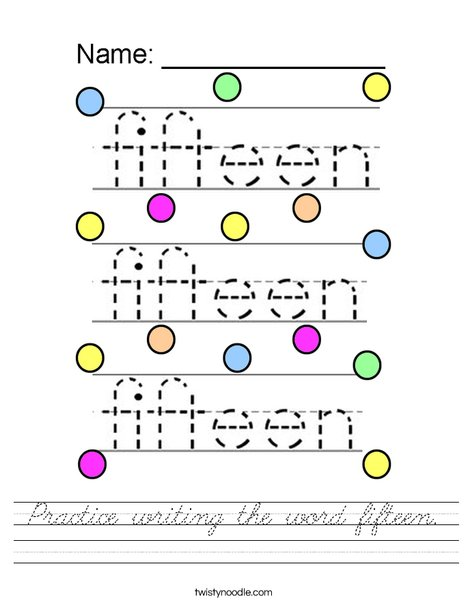 Practice writing the word fifteen. Worksheet
