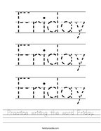 Practice writing the word Friday Handwriting Sheet