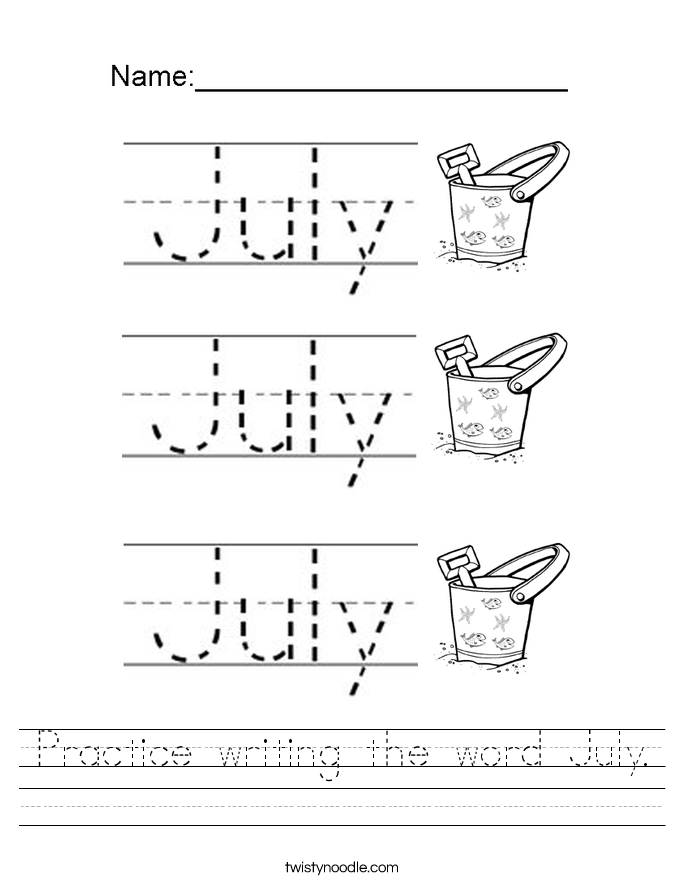 Practice writing the word July. Worksheet
