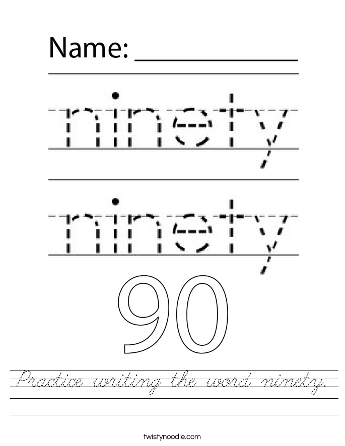 Practice writing the word ninety. Worksheet