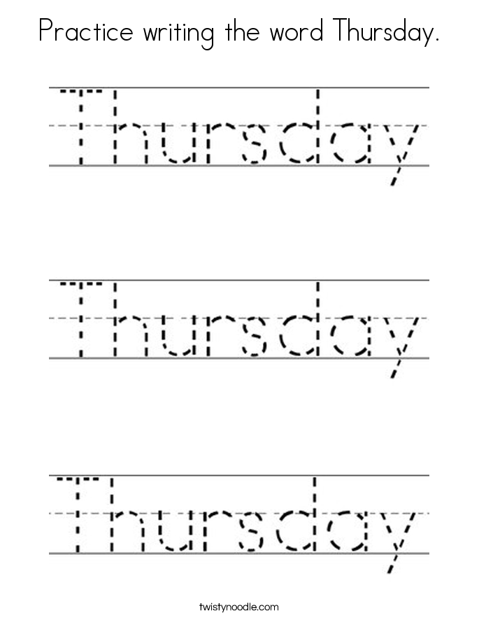 Practice writing the word Thursday Coloring Page - Twisty ...
