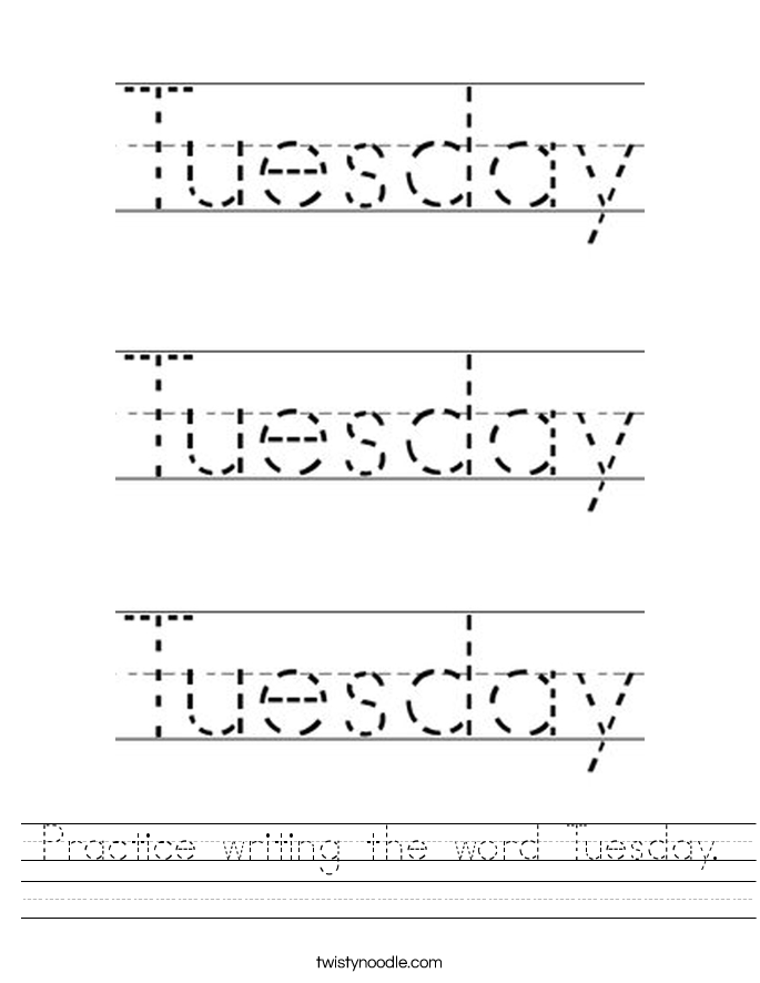 Practice writing the word Tuesday. Worksheet