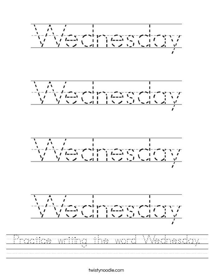 Practice writing the word Wednesday Worksheet - Twisty Noodle