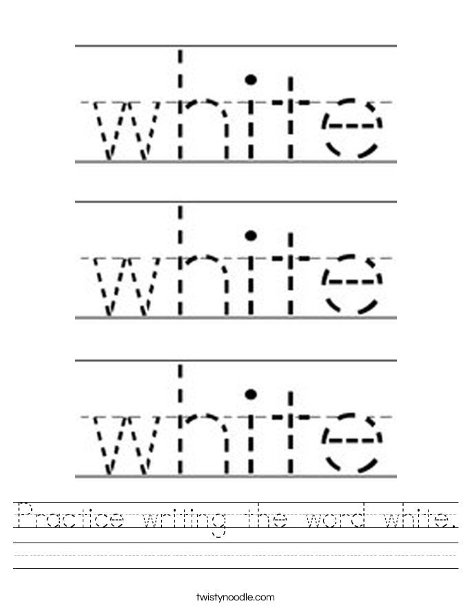 Practice writing the word white. Worksheet
