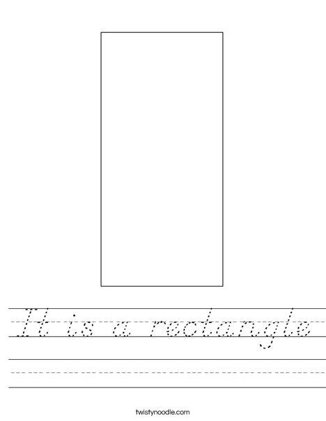 It is a rectangle Worksheet - D'Nealian - Twisty Noodle