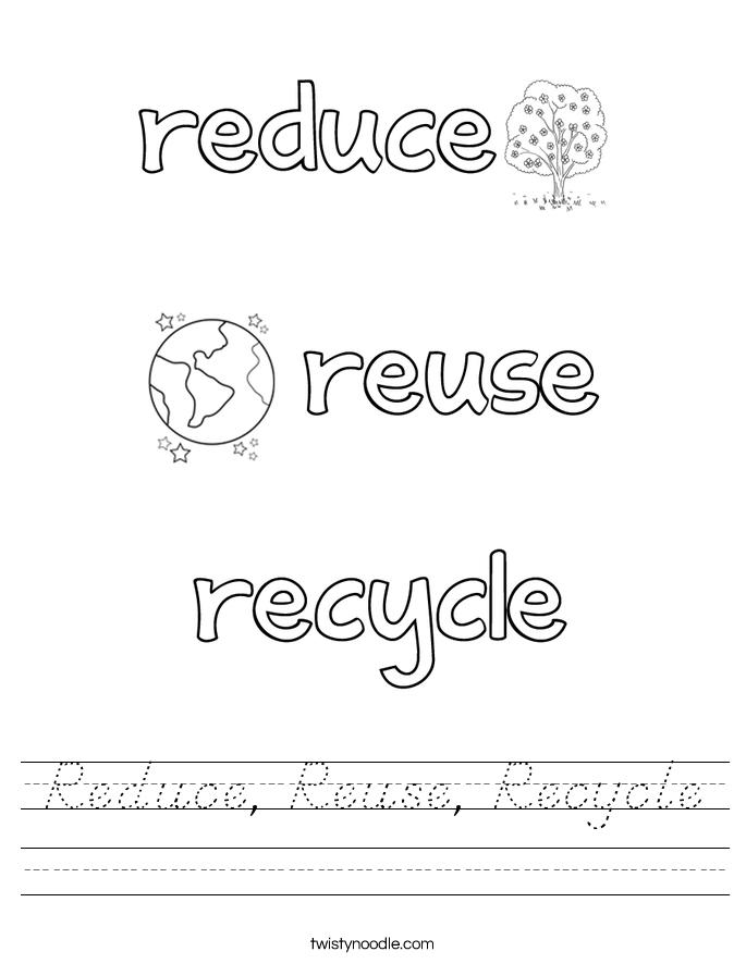 Reduce Reuse Recycle Worksheet D Nealian Twisty Noodle