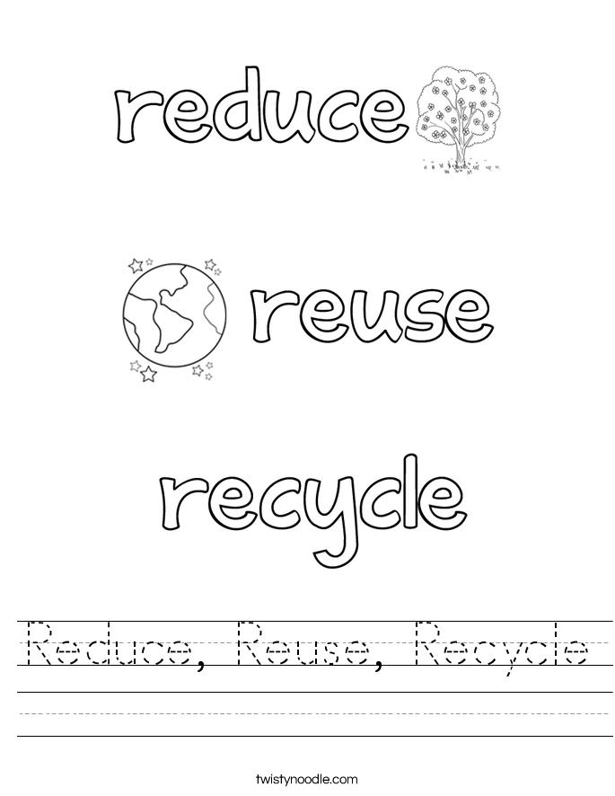 Reduce Reuse Recycle Worksheet Twisty Noodle – Reduce Reuse Recycle Worksheets
