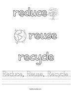 Reduce, Reuse, Recycle Handwriting Sheet