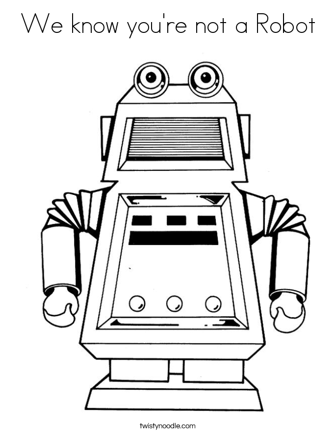 We know you're not a Robot Coloring Page