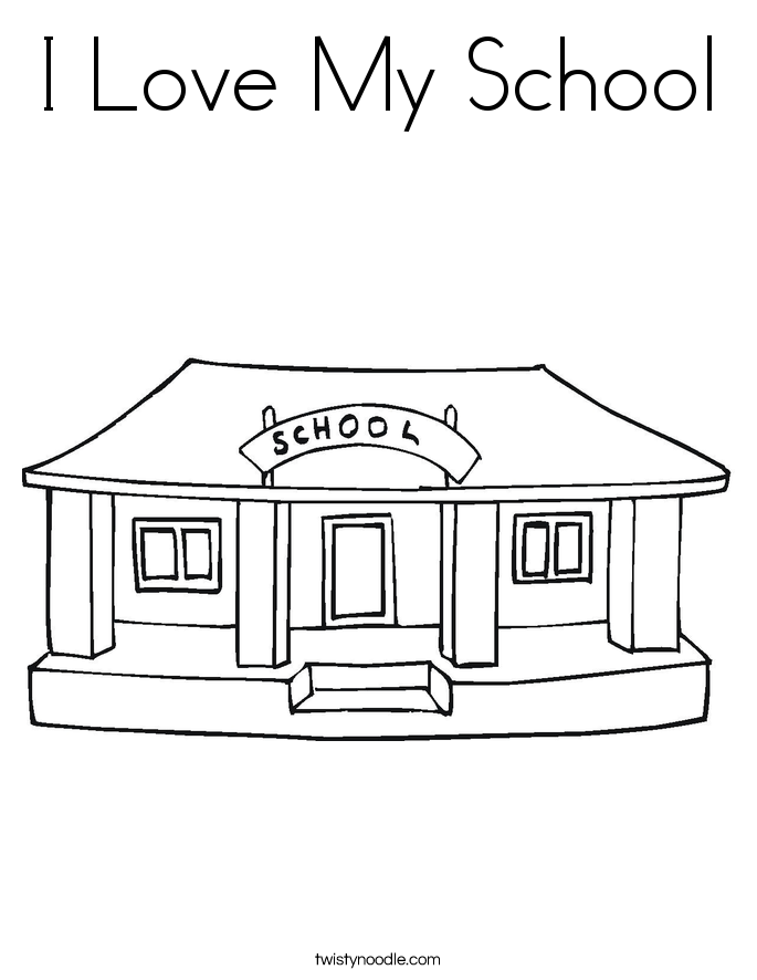 i love my school coloring page - Coloring Page Of A School