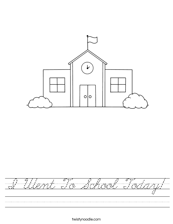 I Went To School Today! Worksheet